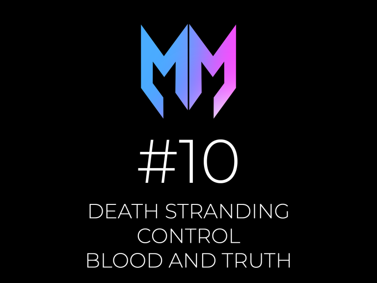#10 – Death Stranding, Control y Blood and Truth