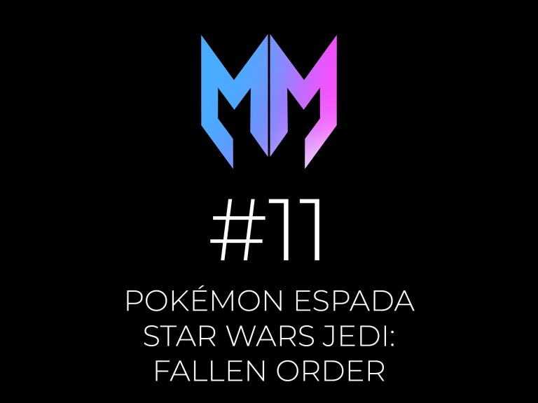 #11 – Pokémon Espada y Star Wars Jedi: Fallen Order