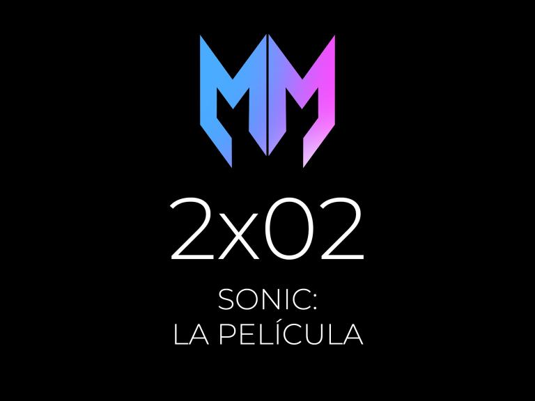 2×02 – Sonic: la Película