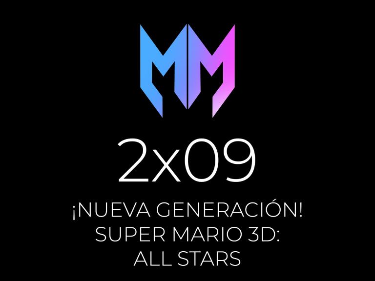 2×09 – Next Gen y Super Mario 3D All Stars